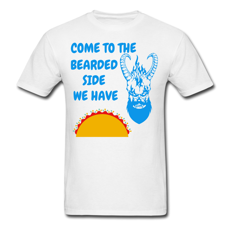 Come To the Bearded Side We Have.. T-Shirt - BeardedMoney