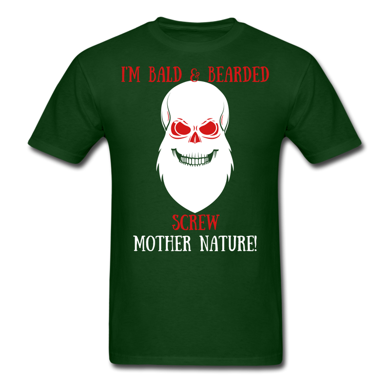 I'M Bald & Bearded Screw Mother Nature T-Shirt - bearded-money