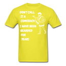 Don't Call It A Comeback I have Been Bearded For Years T-Shirt - bearded-money