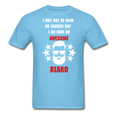 I May Not Be Rich Or Famous-Shirt - BeardedMoney