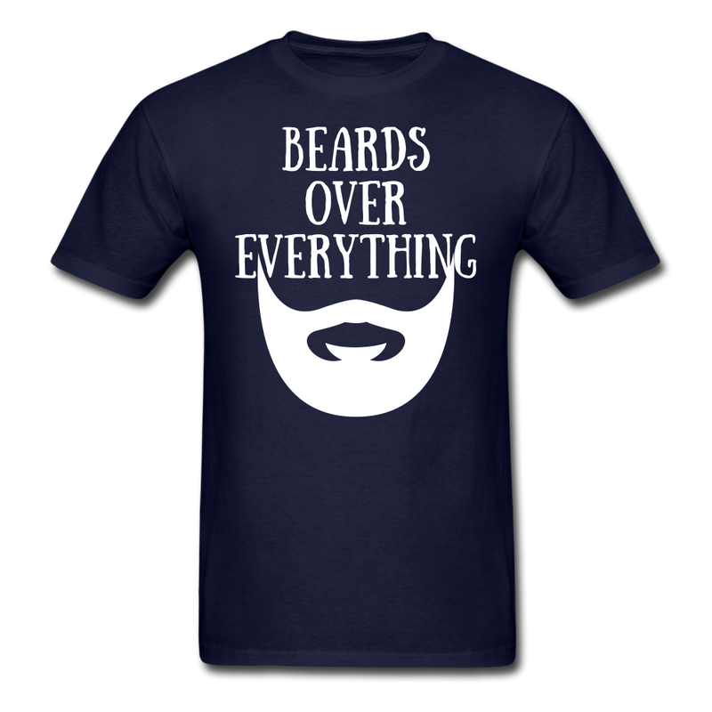 Beards Over Everything T-Shirt - bearded-money