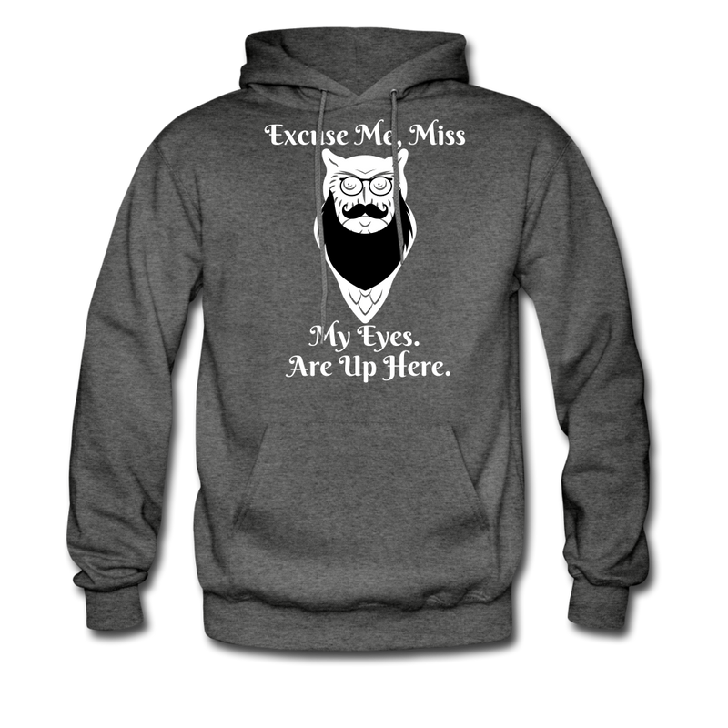 Excuse Me, Miss, My Eyes Are Up Here Men's Hoodie - bearded-money