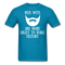Men With A Beard Are More Likely To Make History T-Shirt - bearded-money