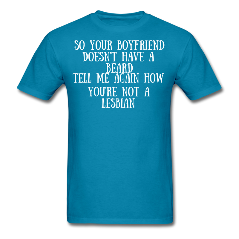 So Your Boyfriend Doesn't Have A Beard T-Shirt - bearded-money