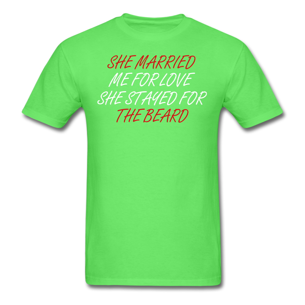 She Married Me For Love T-Shirt - bearded-money
