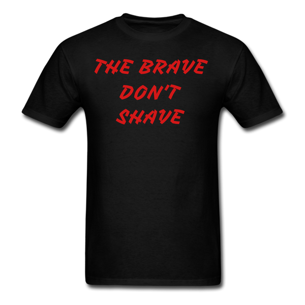 The Brave Don't Shave T-Shirt - bearded-money