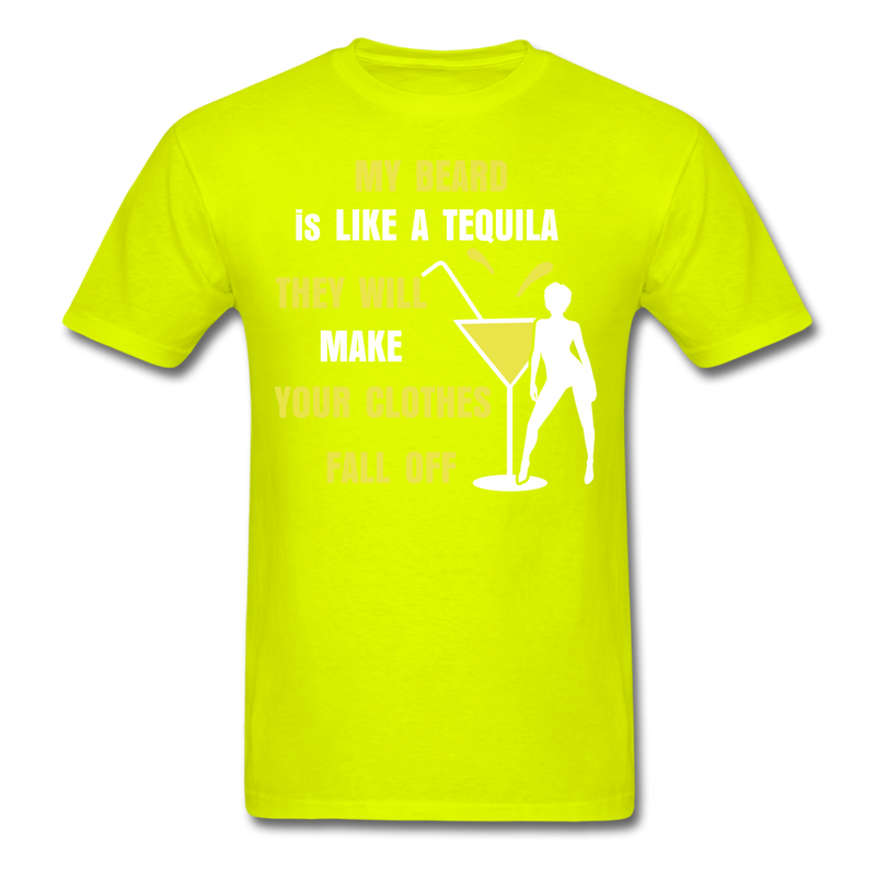 My Beard Is Like A Tequila T-Shirt - BeardedMoney