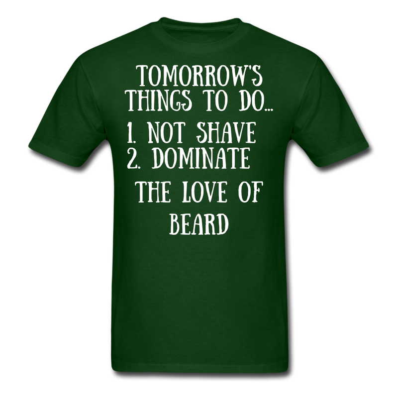 Tomorrow's Things To Do...T-Shirt - bearded-money