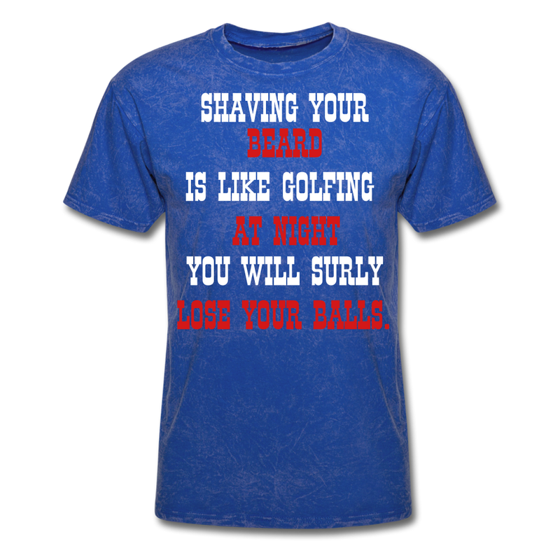 Shaving Your Beard Is Like Golfing T-Shirt - bearded-money