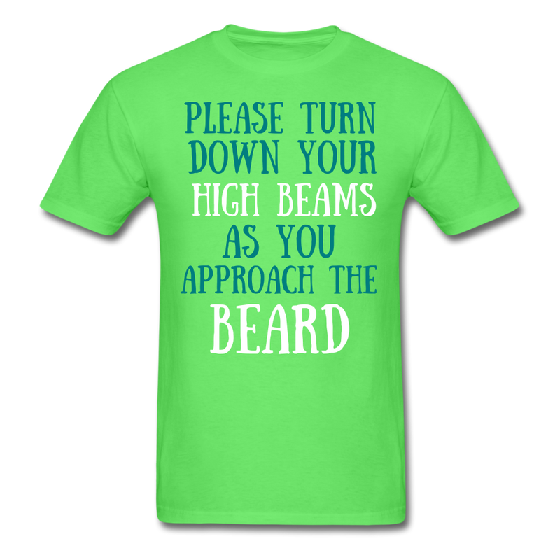 Please Turn Down Your High Beams T-Shirt - BeardedMoney