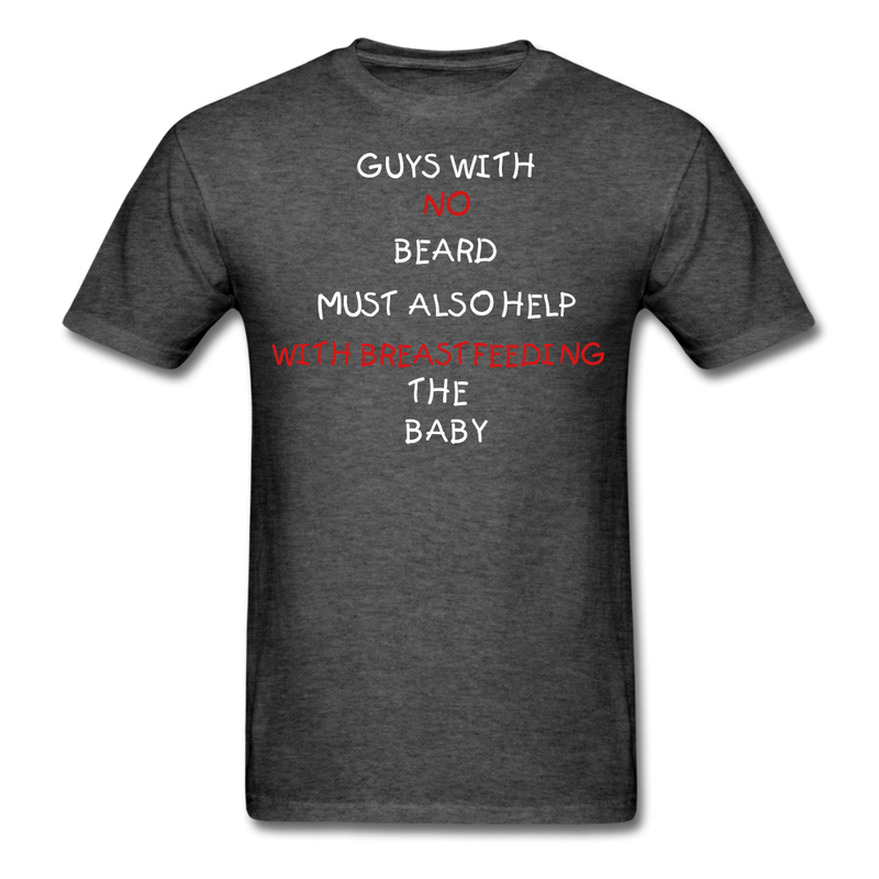 Guys With No Beard Must Also Help With Breastfeeding T-Shirt - BeardedMoney