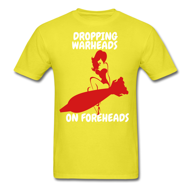 Dropping Warheads On Foreheads T-Shirt - bearded-money