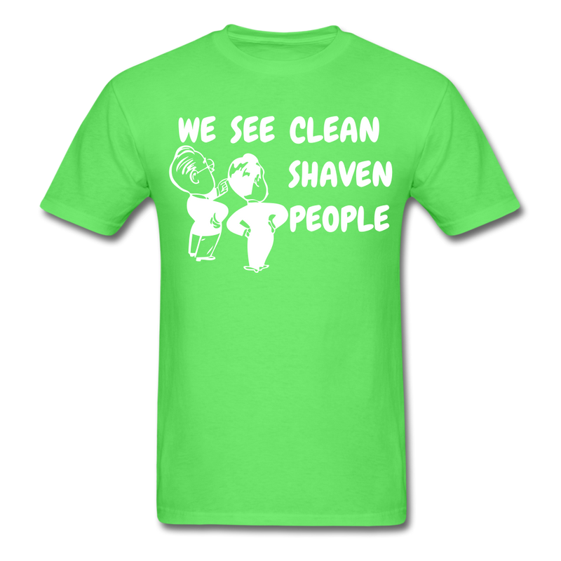 We See Clean Shaven People T-Shirt - BeardedMoney