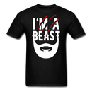I'M A Beast T-Shirt - BeardedMoney