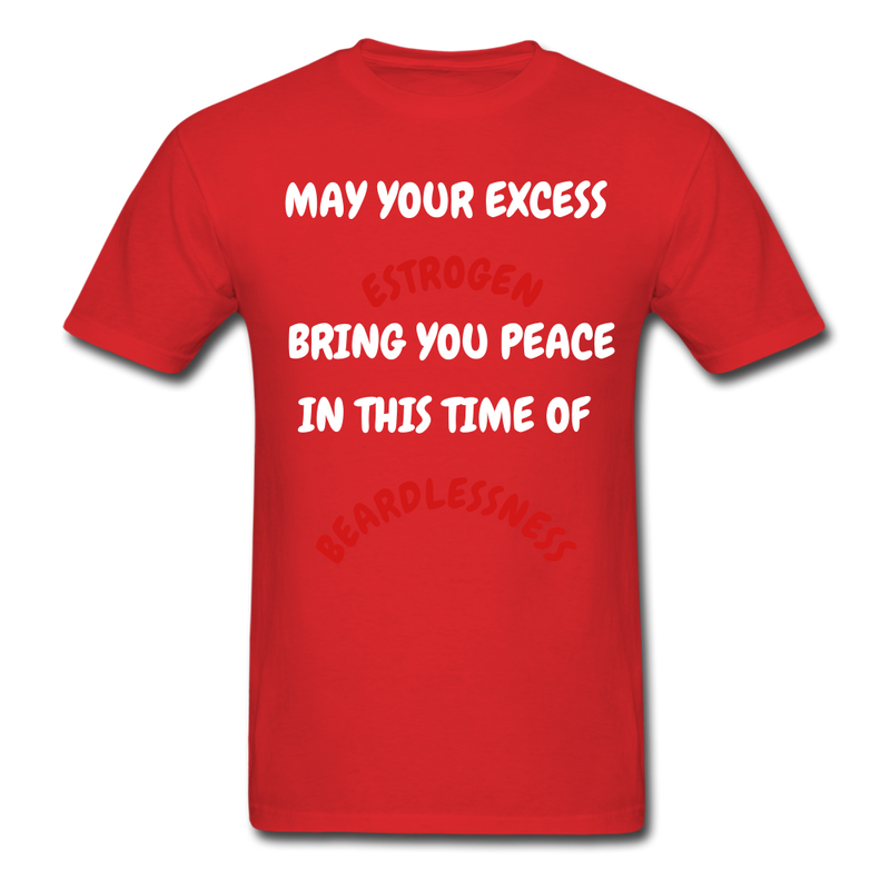 May Your Estrogen Bring You Peace T-Shirt - bearded-money