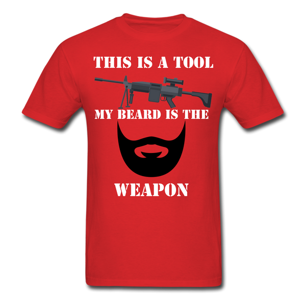 This Is A Tool.. My Beard Is The Weapon T-Shirt - BeardedMoney