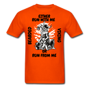 Either Run With Me, Or Run From Me T-Shirt - BeardedMoney