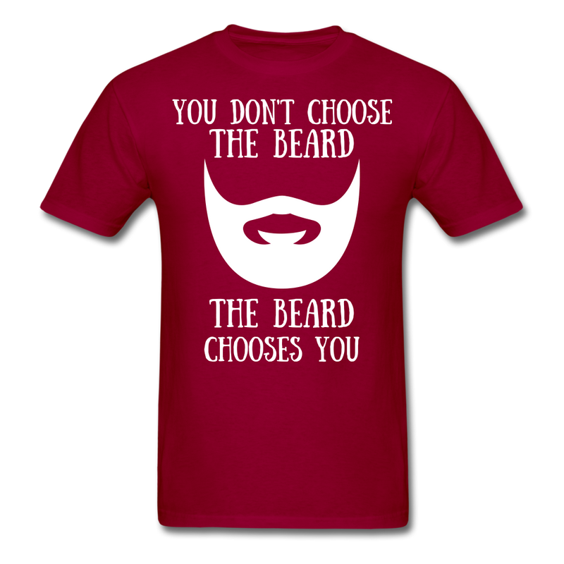 You Don't Choose The Beard T-Shirt - BeardedMoney
