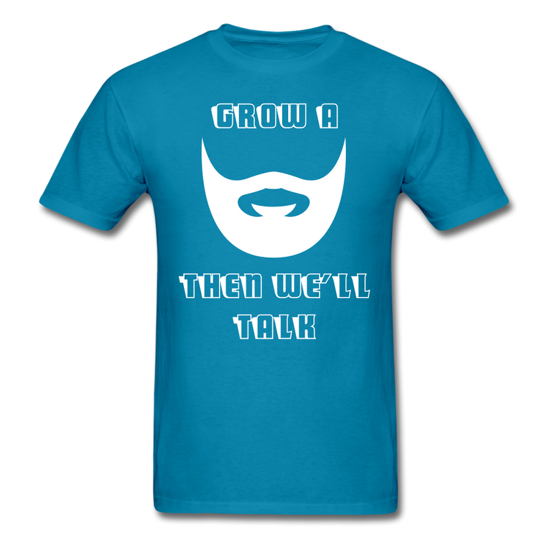 Grow A Beard The We'll Talk T-Shirt - BeardedMoney