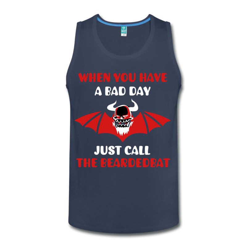 When You Have A Bad Day Premium Tank - BeardedMoney