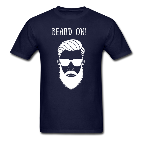 Beard On! T-Shirt - BeardedMoney