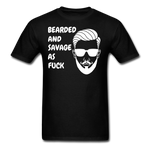 Bearded And Savage As F**K T-Shirt