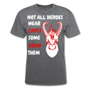 Not All Heroes Wear Capes T-Shirt - bearded-money