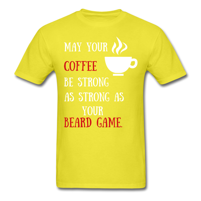 May Coffee Be Strong As Strong As Your Beard T-Shirt - bearded-money