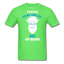 People Come And Go.. Not My Beard T-Shirt - BeardedMoney