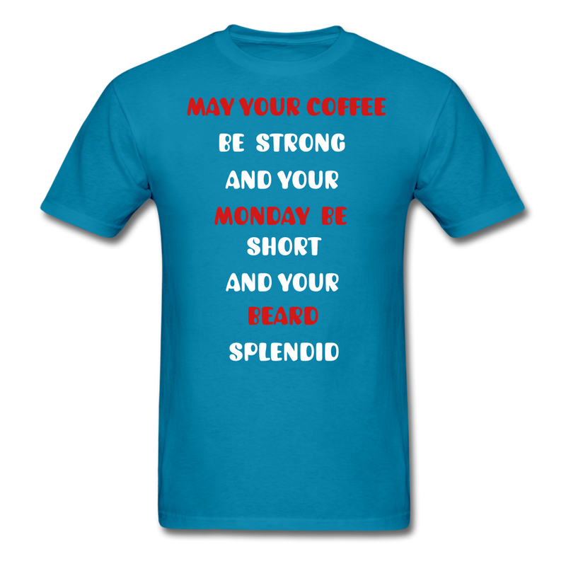 May Your Coffee Be Strong And Your Monday Be Short T-Shirt - BeardedMoney