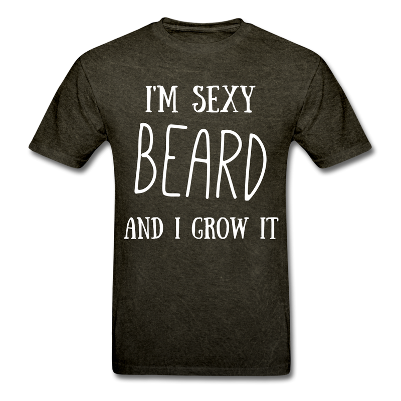 I'M Sexy And I Grow It T-Shirt - BeardedMoney