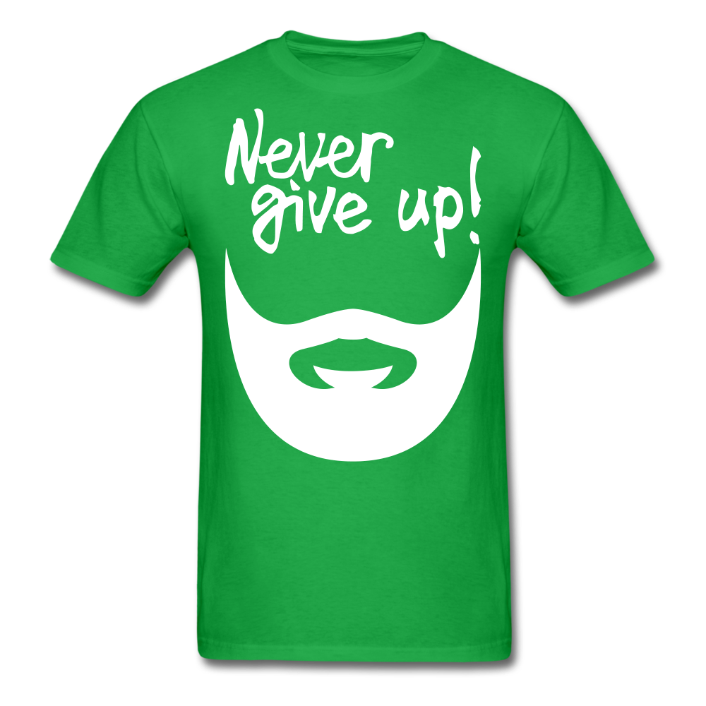 Never Give Up! T-Shirt - bearded-money