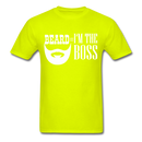 Beard=I'm The Boss T-Shirt - BeardedMoney