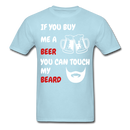 If You Buy Me A Beer You Can Touch My Beard T-Shirt - BeardedMoney