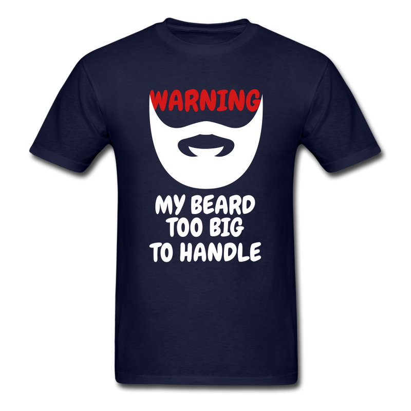 Warning My Beard Too Big To Handle T-Shirt - BeardedMoney