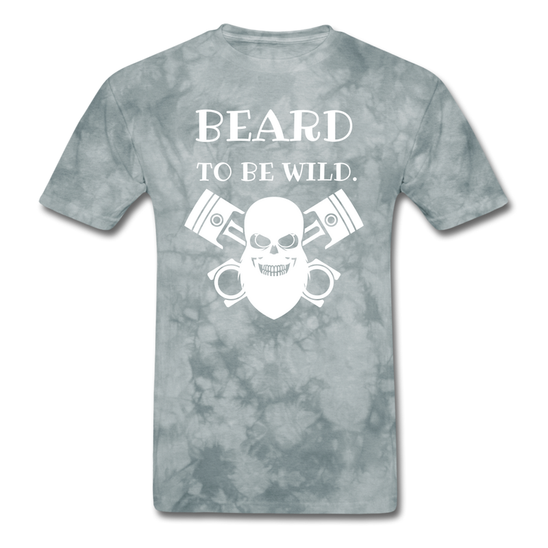 Beard To Be Wild T-Shirt - BeardedMoney