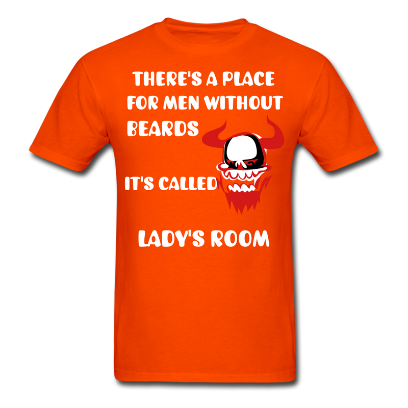 There's A Place For Men Without Beards T-Shirt - BeardedMoney