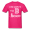 She Wants The B T-Shirt - BeardedMoney