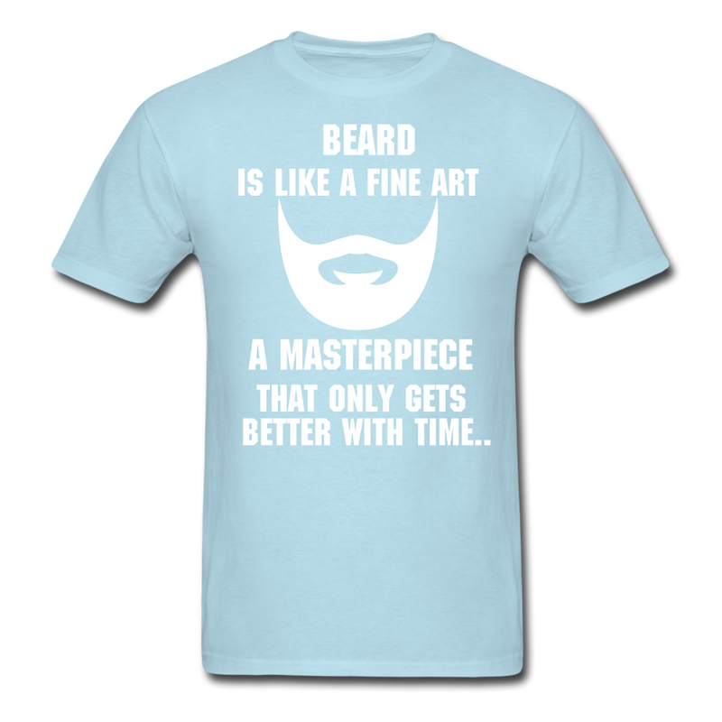 Beard Is Like A Fine Art T-Shirt - bearded-money