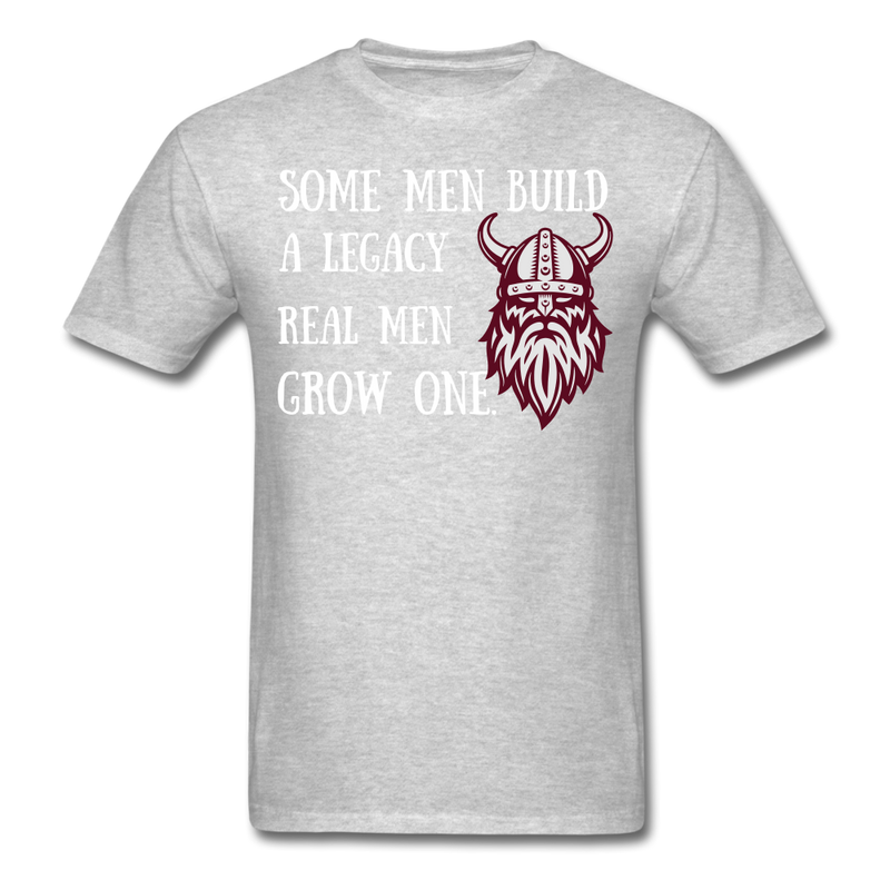 Some Men Build A legacy  T-Shirt - BeardedMoney
