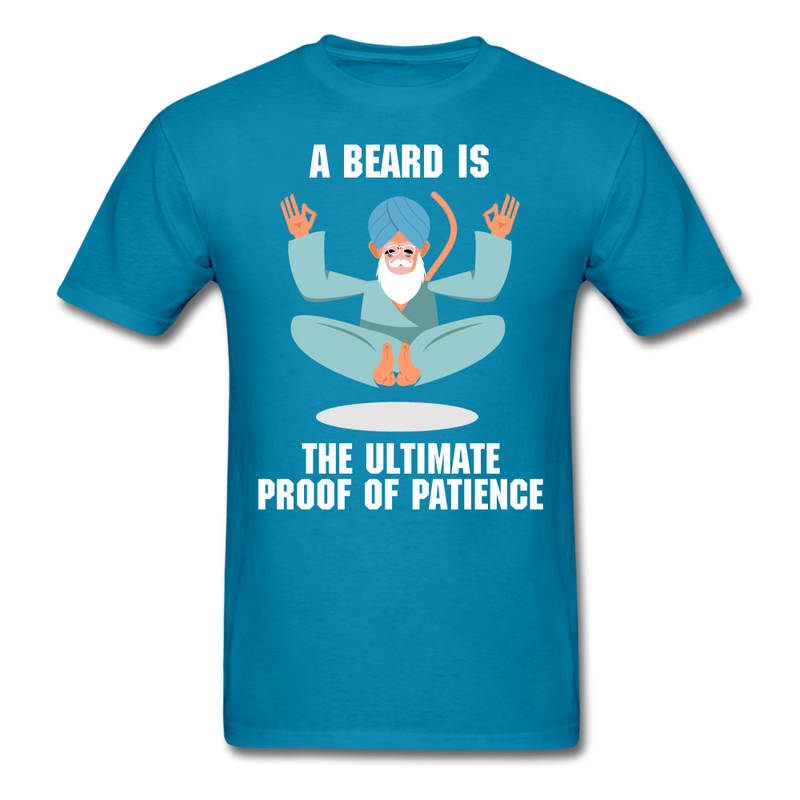 A beard Is The Ultimate Proof Of Patience T-Shirt - BeardedMoney