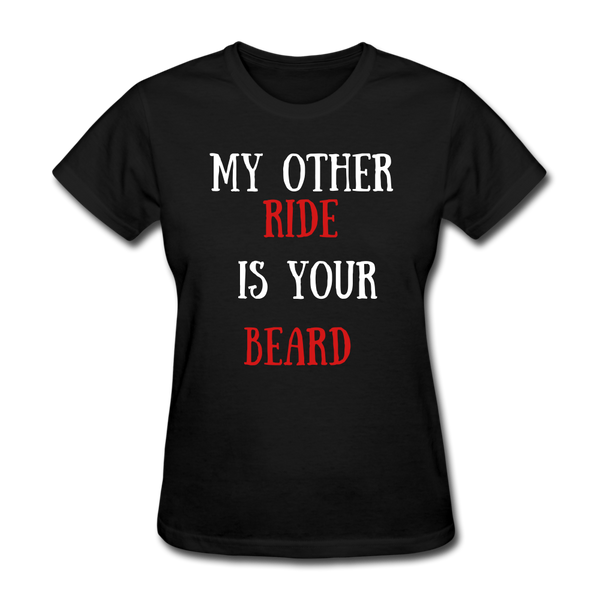 My Other Ride Is Your Beard T-Shirt - bearded-money