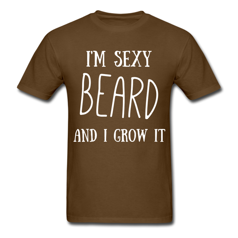 I'M Sexy And I Grow It T-Shirt - bearded-money