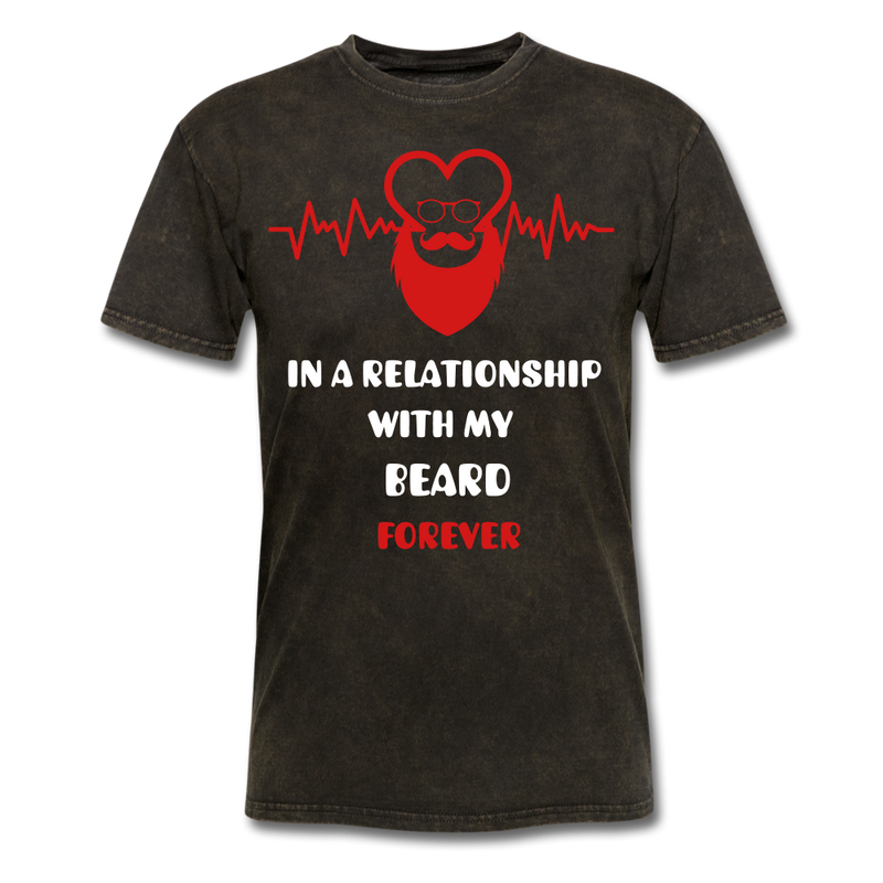 In A Relationship With My Beard Forever T-Shirt - BeardedMoney