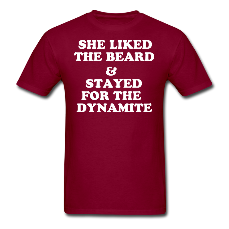 She Liked The Beard & Stayed For The Dynamite T-Shirt - bearded-money