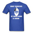 Brace Yourselves My Winter Beard T-Shirt - BeardedMoney