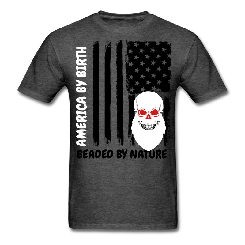 American By Birth, Bearded By Nature T-Shirt - bearded-money