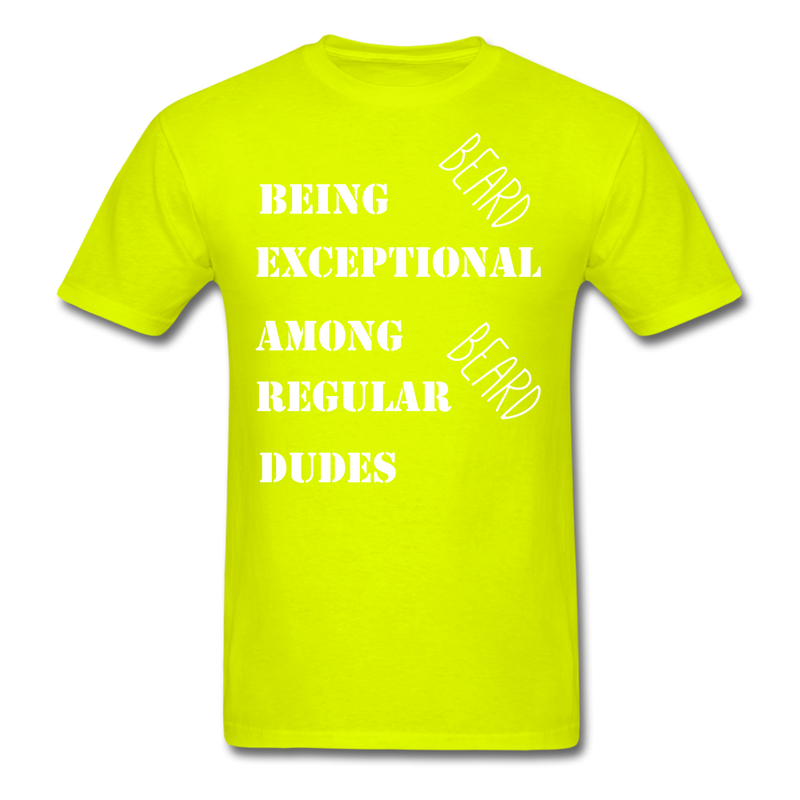 Being Exceptional Among Regular Dudes T-Shirt - bearded-money