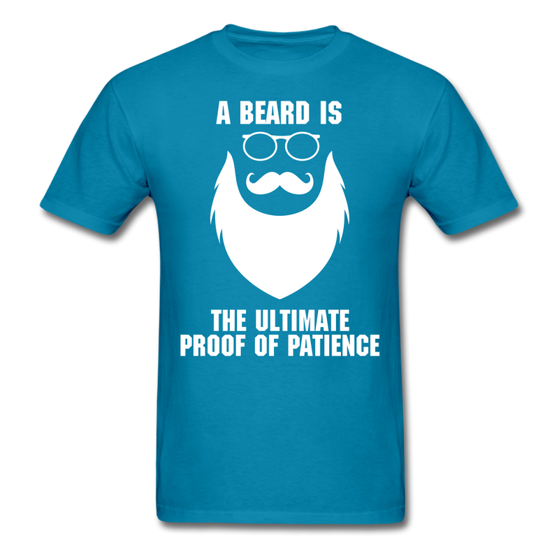 A beard Is The Ultimate Proof Of Patience T-Shirt - bearded-money