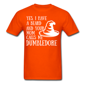 Yes, I Have A Beard And Your Mom Calls Me Dumbledore T-Shirt - bearded-money